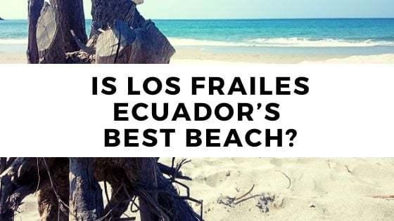 Is Los Frailes Ecuador's Best Beach?
