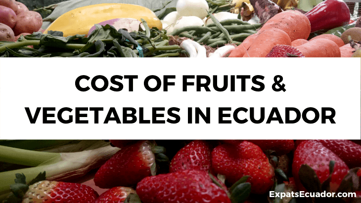Cost of Fruits & Vegetables in Ecuador