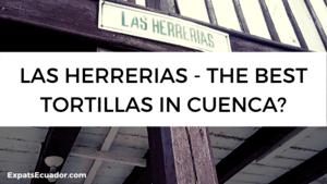 Las Herrerias - The Best Tortillas in Cuenca_