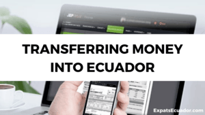 Transferring Money Into Ecuador