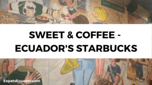 Sweet & Coffee - Ecuador's Starbucks