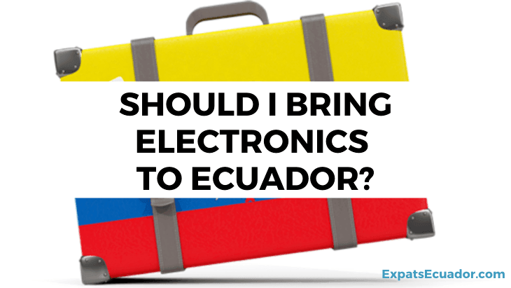 Should I Bring Electronics to Ecuador_