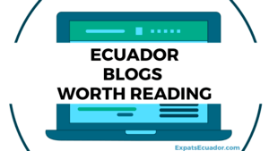 Ecuador Blogs Worth Reading