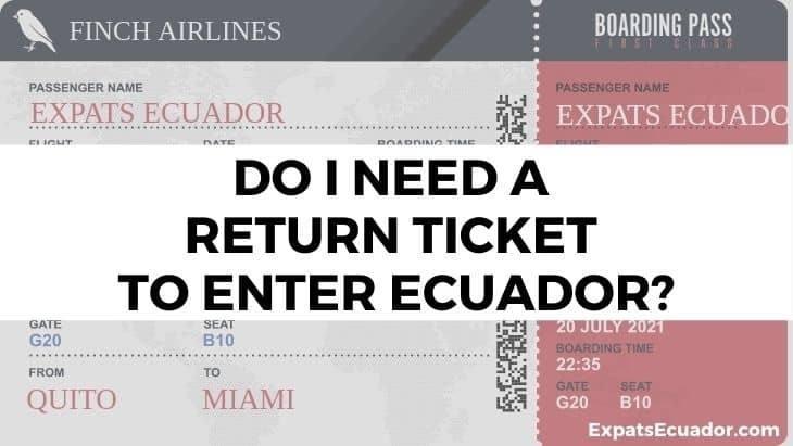 Do I Need A Return Ticket To Enter Ecuador